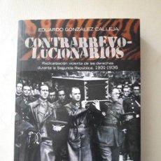 Libros de segunda mano: CONTRARREVOLUCIONARIOS. EDUARDO GONZALEZ CALLEJA. ALIANZA EDITORIAL. 2011. . Lote 121456051