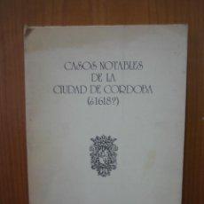 Libros de segunda mano: 1. CASOS NOTABLES DE LA CIUDAD DE CÓRDOBA. MONTILLA 1982. Lote 121482543