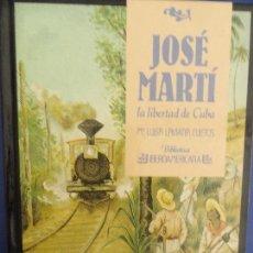 Libros de segunda mano: JOSÉ MARTÍ LA LIBERTAD EN CUBA - LUISA LAVIANA CUETOS. Lote 121466911