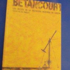 Libros de segunda mano: LOS INICIOS DE LA INGENIERÍA MODERNA EN EUROPA - BETHANCOURT. Lote 121467923
