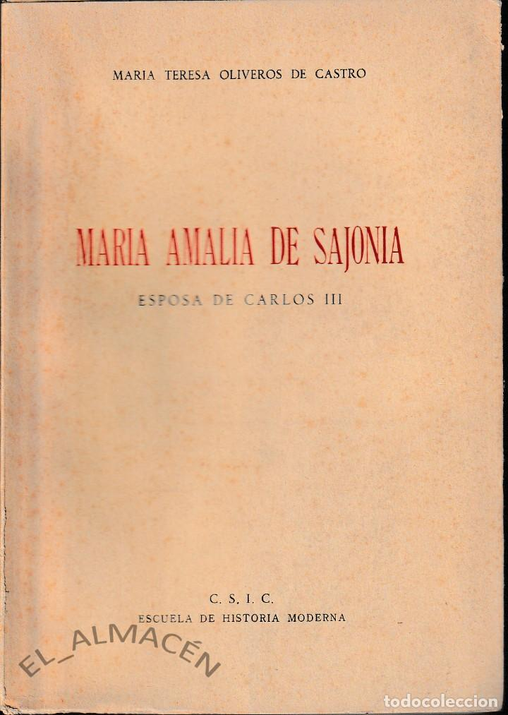 MARÍA AMALIA DE SAJONIA. ESPOSA DE CARLOS III (OLIVEROS DE CASTRO 1953) SIN USAR (Libros de Segunda Mano - Historia Moderna)