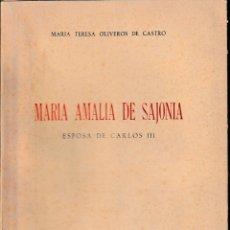 Libros de segunda mano: MARÍA AMALIA DE SAJONIA. ESPOSA DE CARLOS III (OLIVEROS DE CASTRO 1953) SIN USAR. Lote 218846960