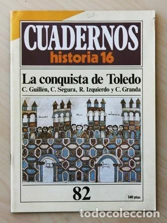 CUADERNOS HISTORIA 16, NUM 82. LA CONQUISTA DE TOLEDO (Libros de Segunda Mano - Historia Moderna)