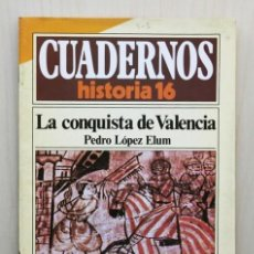 Libros de segunda mano: CUADERNOS HISTORIA 16, NUM 143. LA CONQUISTA DE VALENCIA - LÓPEZ ELUM, PEDRO. (COMO NUEVA). Lote 121616728