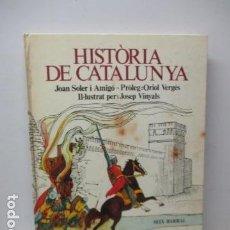 Libros de segunda mano: HISTORIA DE CATALUNYA DE JOAN SOLER I AMIGO E ILLUSTRAT PER JOSEP VINYALS. Lote 121810515