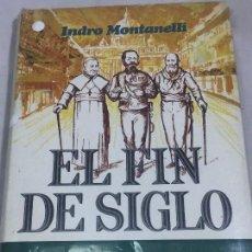Libros de segunda mano: INDRO MONTANELLI, EL FIN DE SIGLO LA ITALIA DE LOS NOTABLES 1861-1900 EDICIÓN ILUSTRADA 1975. Lote 121953643