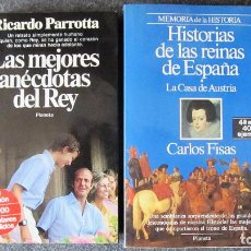 Libros de segunda mano: HISTORIA REINAS DE ESPAÑA Y ANECDOTAS DEL REY. C.FISAS Y RICARDO PARROTTA. FOTOS.MUY BUEN ESTADO. Lote 240586180