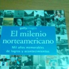 Libros de segunda mano: EL MILENIO NORTEAMERICANO, MIL AÑOS MEMORABLES DE LOGROS Y ACONTECIMIENTOS. Lote 122236819