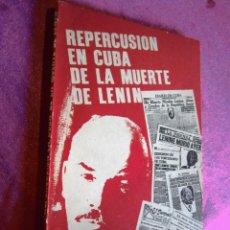 Libros de segunda mano: PERSECUCION EN CUBA DE LA MUERTE DE LENIN LA HABANA 1987 . Lote 122241051