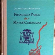 Libros de segunda mano: FRANCISCO PABLO DE MATOS CORONADO.. Lote 122624327