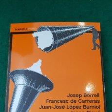 Libros de segunda mano: ESCUCHA CATALUÑA, ESCUCHA ESPAÑA - BORRELL/ CARRERAS/ LÓPEZ BURNIOL/ PIQUÉ. Lote 122657367