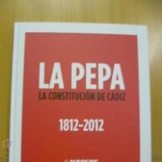 Libros de segunda mano: LA PEPA. LA CONSTITUCIÓN DE CÁDIZ. 1812-2012. Lote 124234439
