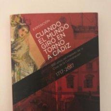 Libros de segunda mano: CUANDO EL MUNDO GIRÓ EN TORNO A CÁDIZ.. Lote 128802467