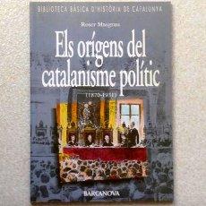 Libros de segunda mano: ELS ORÍGENS DEL CATALANISME POLÍTIC (1870-1931) -- (NOU!!!). Lote 58340789