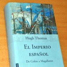 Libri di seconda mano: EL IMPERIO ESPAÑOL - DE HUGH THOMAS - EDITORIAL PLANETA - 4ª EDICIÓN - DICIEMBRE 2003. Lote 176016478