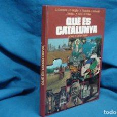 Libros de segunda mano: QUÉ ÉS CATALUNYA - PRÓLEG D´EDMON VALLÉS - EDICIÓNS 62 - 1ª EDICIÓ 1980. Lote 124565055