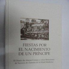 Libros de segunda mano: FIESTAS POR EL NACIMIENTO DE UN PRÍNCIPE (ZAMORA) - ALBERTO MARTÍN MÁRQUEZ. Lote 124655999