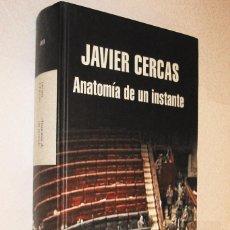 Libros de segunda mano: ANATOMIA DE UN INSTANTE - JAVIER CERCAS *. Lote 124920279