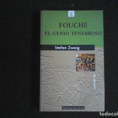 Libros de segunda mano: FOUCHE EL GENIO TENEBROSO STEFAN ZWEIG. Lote 124951411