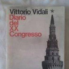 Libros de segunda mano: VITTORIO VIDALI. DIARIO DEL XX CONGRESSO. Lote 124958875