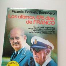 Libros de segunda mano: LOS ÚLTIMOS 476 DÍAS DE FRANCO. VICENTE POZUELO ESCUDERO. Lote 125299635