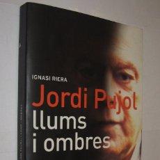 Libros de segunda mano: JORDI PUJOL LLUMS I OMBRES - IGNASI RIERA - EN CATALAN *. Lote 125398191