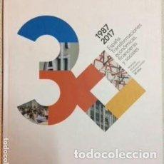 Libros de segunda mano: 1987-2017.ESPAÑA. TRANSFORMACIONES ECONÓMICAS, FINANCIERAS Y SOCIALES.. Lote 125709635