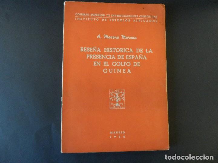 RESEÑA HISTORICA DE LA PRESENCIA DE ESPAÑA EN EL GOLFO DE GUINEA. A. MORENO . MADRID 1952 (Libros de Segunda Mano - Historia Moderna)
