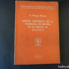 Libros de segunda mano: RESEÑA HISTORICA DE LA PRESENCIA DE ESPAÑA EN EL GOLFO DE GUINEA. A. MORENO . MADRID 1952. Lote 125950743