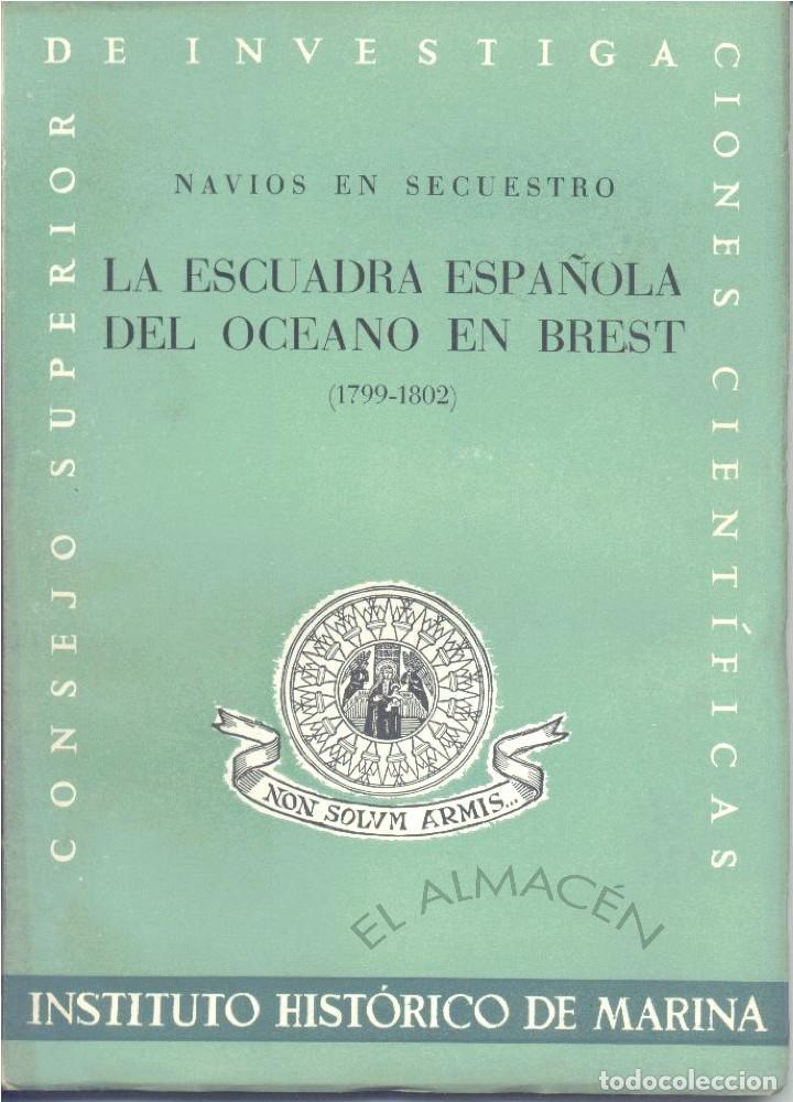 LA ESCUADRA ESPAÑOLA DEL OCÉANO EN BREST 1799 - 1802. (C.S.I.C. 1951) SIN USAR (Libros de Segunda Mano - Historia Moderna)