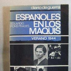 Libros de segunda mano: ESPAÑOLES EN LOS MAQUIS FRANCESES. VERANO 1944 / EDUARDO PONS PRADES / 1ª EDICIÓN 1976. SAGITARIO. Lote 125973583