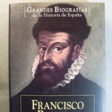 Libros de segunda mano: FRANCISCO PIZARRO Y LA CONQUISTA DEL IMPERIO INCA / BERNARD LAVALLÉ / 2007. PLANETA DEAGOSTINI . Lote 125974999