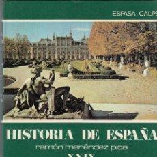 Libros de segunda mano: MENENDEZ PIDAL (DIR). HISTORIA DE ESPAÑA. EPOCA DE LOS PRIMEROS BORBONES. VOL. XXIX **. 1988. MAS. Lote 126016895