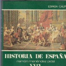 Libros de segunda mano: MENENDEZ PIDAL (DIR). HISTORIA DE ESPAÑA. LA ÉPOCA DE LOS PRIMEROS BORBONES. 1992. VOL. XXIX* MAS. Lote 126024983