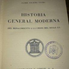 Libros de segunda mano: HISTORIA GENERAL MODERNA,DEL RENACIMIENTO AL SIGLO XX, VICENS VIVES. Lote 126108767