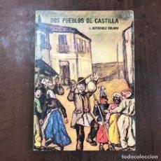 Libros de segunda mano: DOS PUEBLOS DE CASTILLA - JOSÉ GUTIÉRREZ SOLANA. Lote 126013399