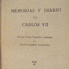 Libros de segunda mano: CARLISMO. BRUNO RAMOS MARTINEZ.- MEMORIAS Y DIARIO DE CARLOS VII. Lote 126382563