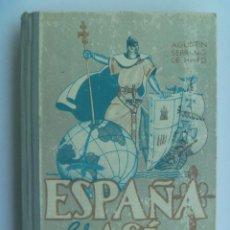 Libros de segunda mano: ESPAÑA ES ASI , DE AGUSTIN SERRANO DE HARO . EDITORIAL ESCUELA ESPAÑOLA. 1962 . Lote 126707859