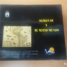 Libros de segunda mano: SANLUCAR Y EL NUEVO MUNDO. 1990. IMPERIO ESPAÑOL. MAGALLANES ELCANO. COLÓN.. Lote 126953839