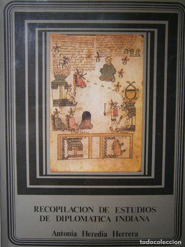 RECOPILACION DE ESTUDIOS DE DIPLOMATICA INDIANA ANTONIA HEREDIA HERRERA 1985 (Libros de Segunda Mano - Historia Moderna)