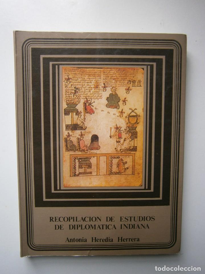 Libros de segunda mano: RECOPILACION DE ESTUDIOS DE DIPLOMATICA INDIANA Antonia Heredia Herrera 1985 - Foto 2 - 126956775