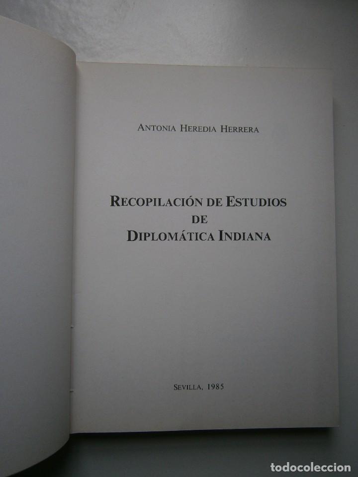 Libros de segunda mano: RECOPILACION DE ESTUDIOS DE DIPLOMATICA INDIANA Antonia Heredia Herrera 1985 - Foto 7 - 126956775