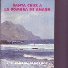 Libros de segunda mano: SANTA CRUZ A LA SOMBRA DE ANAGA - TENERIFE. Lote 127175975