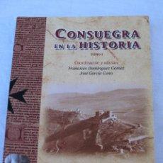 Libros de segunda mano: CONSUEGRA EN LA HISTORIA - TOMO I.. Lote 127215343