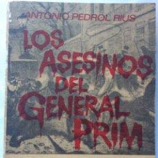 Libros de segunda mano: LOS ASESINOS DEL GENERAL PRIM. ANTONIO PEDROL RIUS. EDICIONES 29. 1960. Lote 127495520