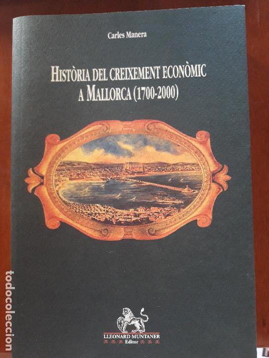 HISTÒRIA DEL CREIXEMENT ECONÒMIC A MALLORCA 1700-2000 CARLES MANERA (Libros de Segunda Mano - Historia Moderna)