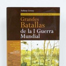 Libros de segunda mano: LIVESEY (ANTHONY). GRANDES BATALLAS DE LA I [PRIMERA] GUERRA MUNDIAL. MAGNÍFICAS ILUSTRACIONES. Lote 127820032
