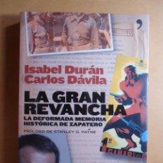 Libros de segunda mano: LA GRAN REVANCHA - I. DURAN/C. DAVILA - ED. TEMAS DE HOY - 2006. Lote 128288007