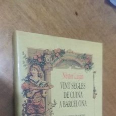 Libros de segunda mano: NESTOR LUJAN , VINT SEGLES DE CUINA A BARCELONA. Lote 128290315