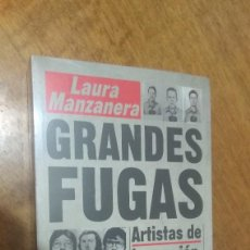 Libros de segunda mano: LAURA MANZANERA , GRANDES FUGAS. Lote 128291451